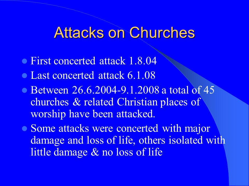 Attacks on Churches First concerted attack 1.8.04