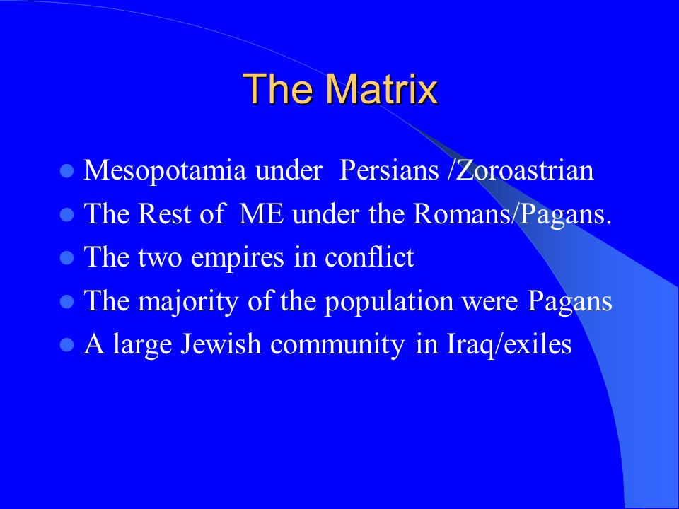 The Matrix Mesopotamia under Persians /Zoroastrian