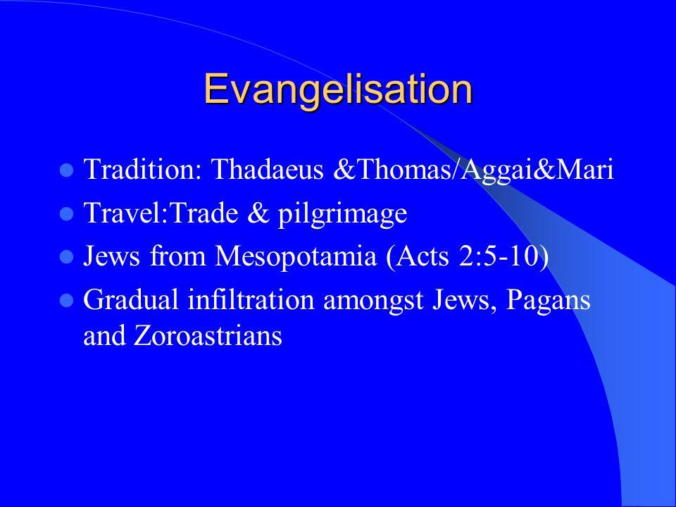 Evangelisation Tradition: Thadaeus &Thomas/Aggai&Mari