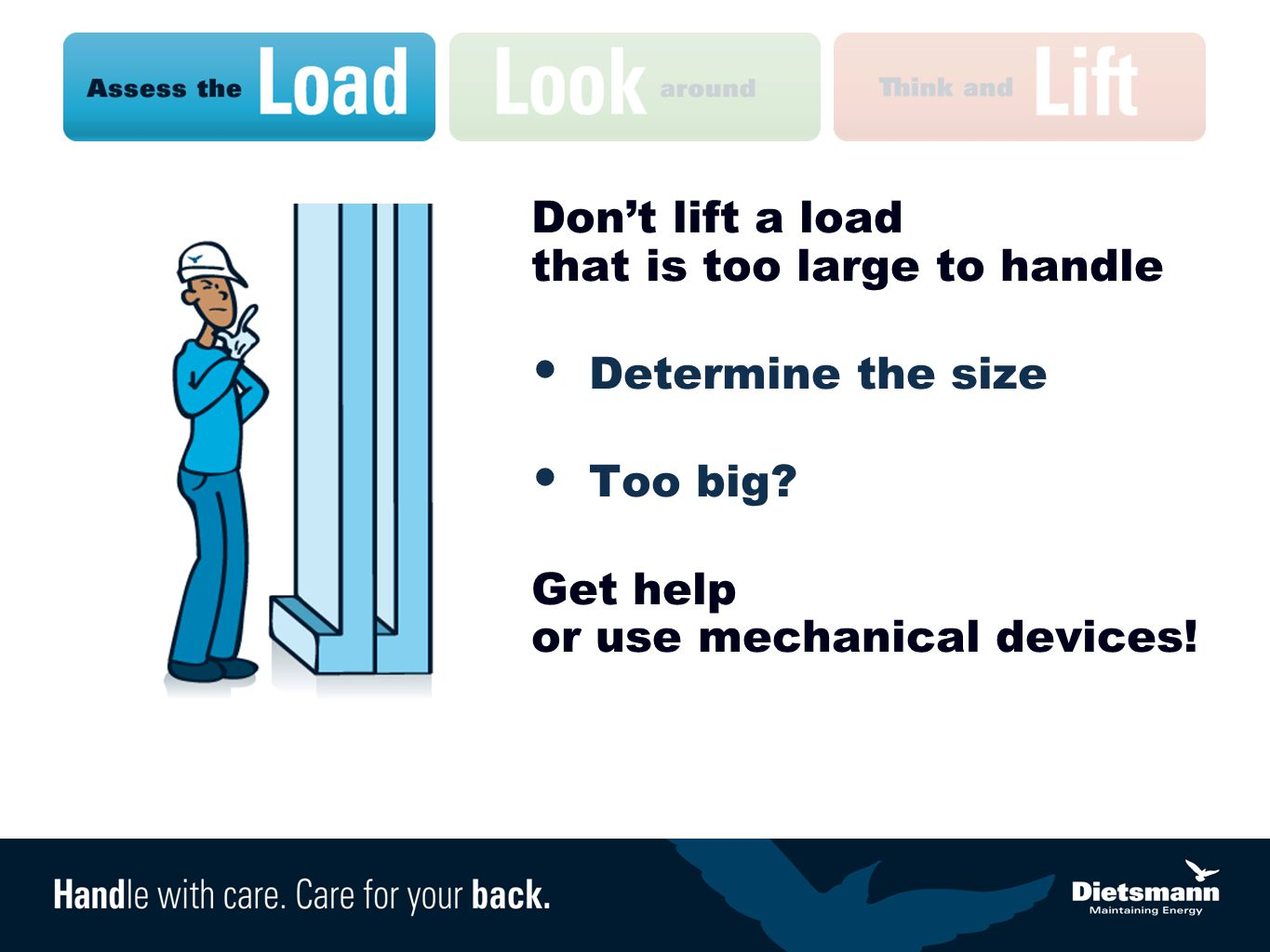 Don't lift a load that is too large to handle