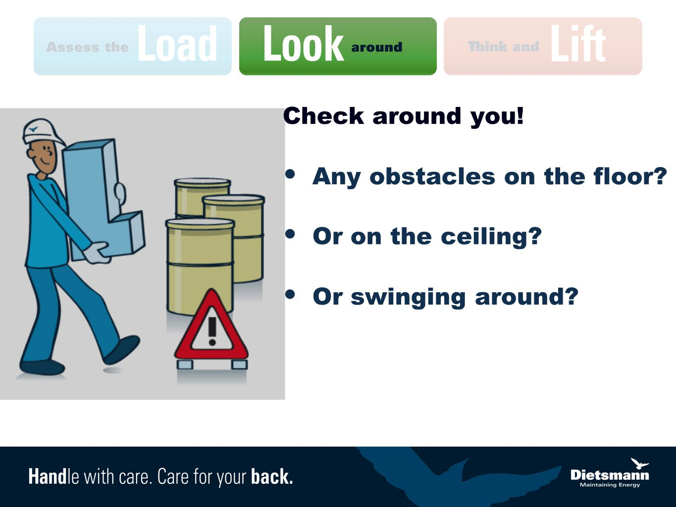 Check around you! Any obstacles on the floor Or on the ceiling Or swinging around