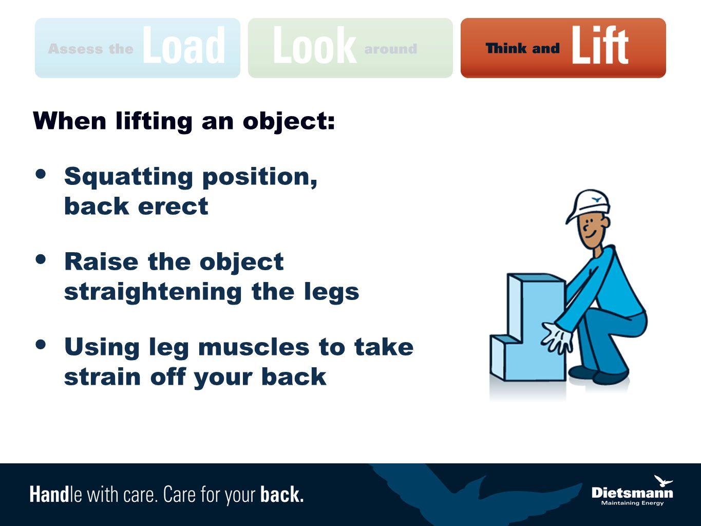 When lifting an object: