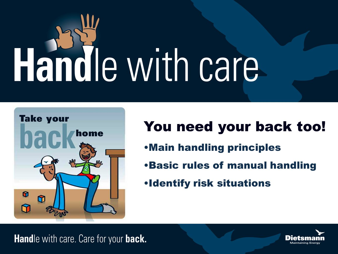 You need your back too! Main handling principles