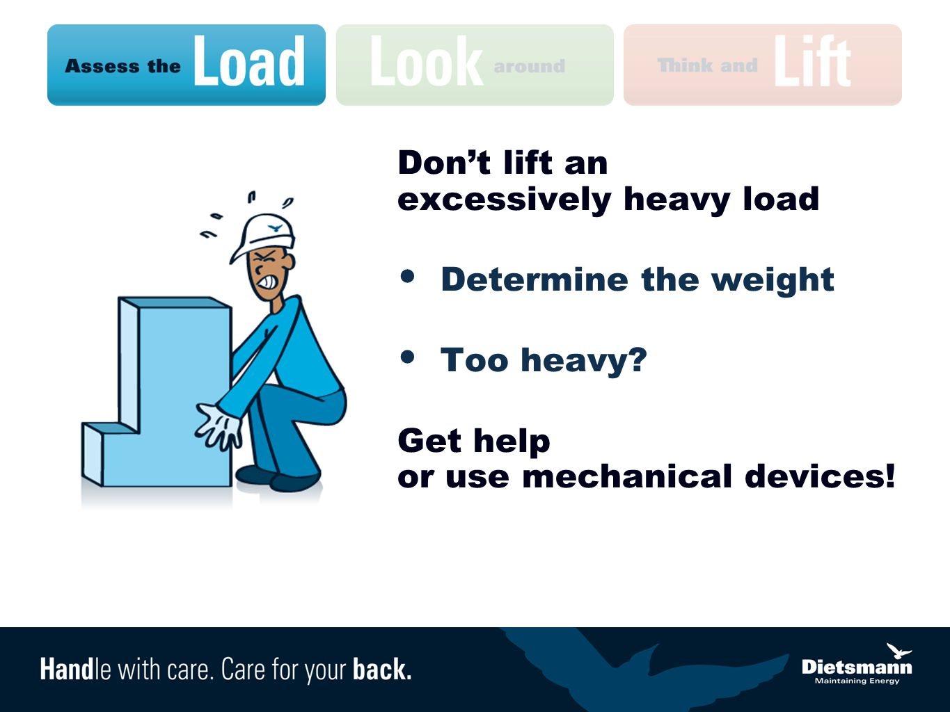 Don't lift an excessively heavy load