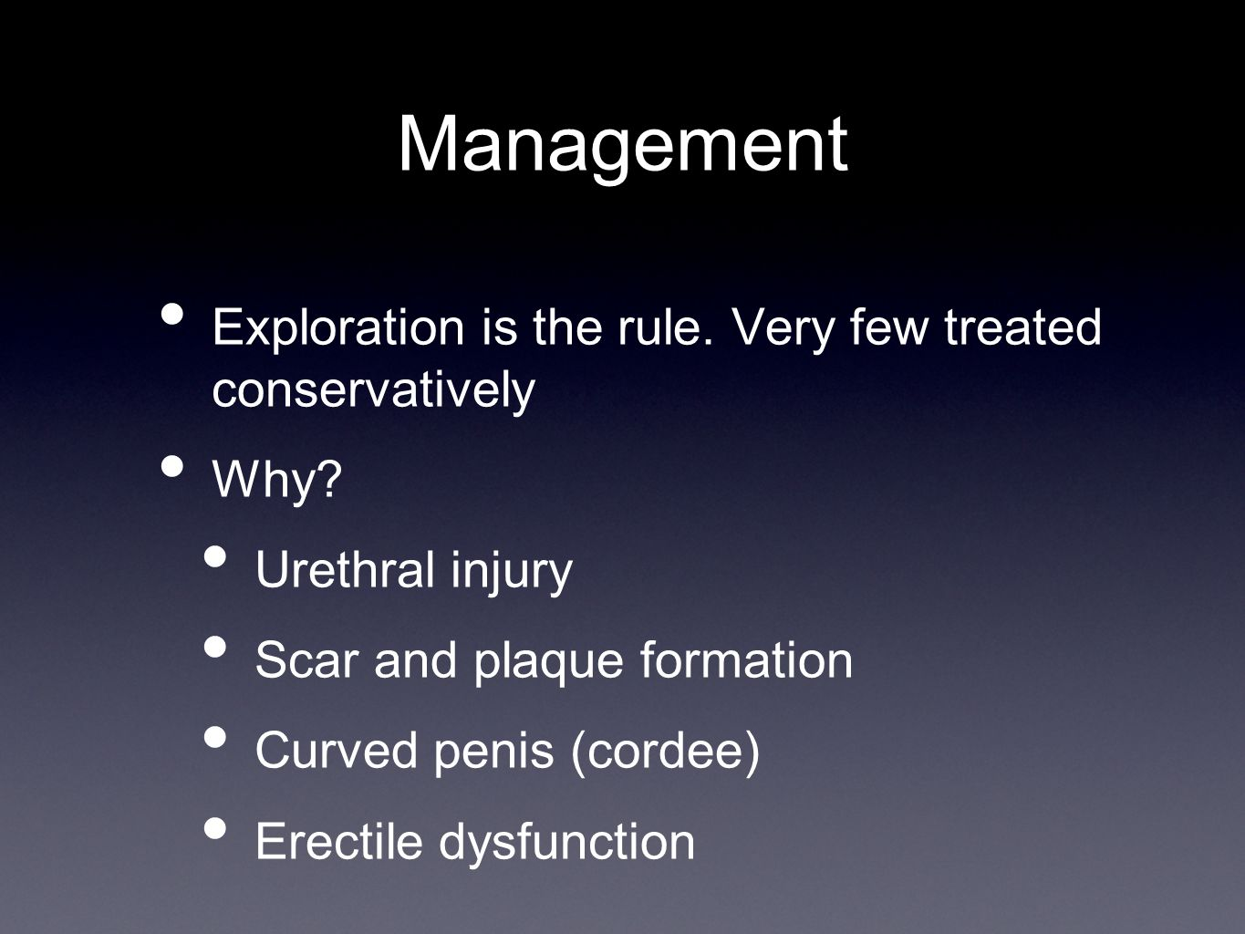 Management Exploration is the rule. Very few treated conservatively