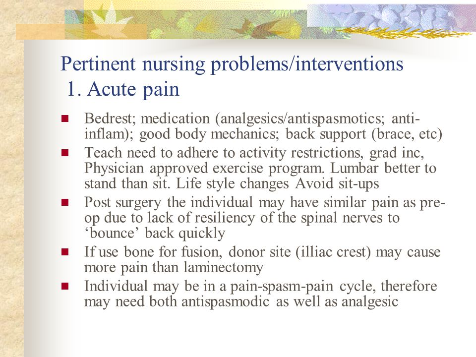 Pertinent nursing problems/interventions 1. Acute pain