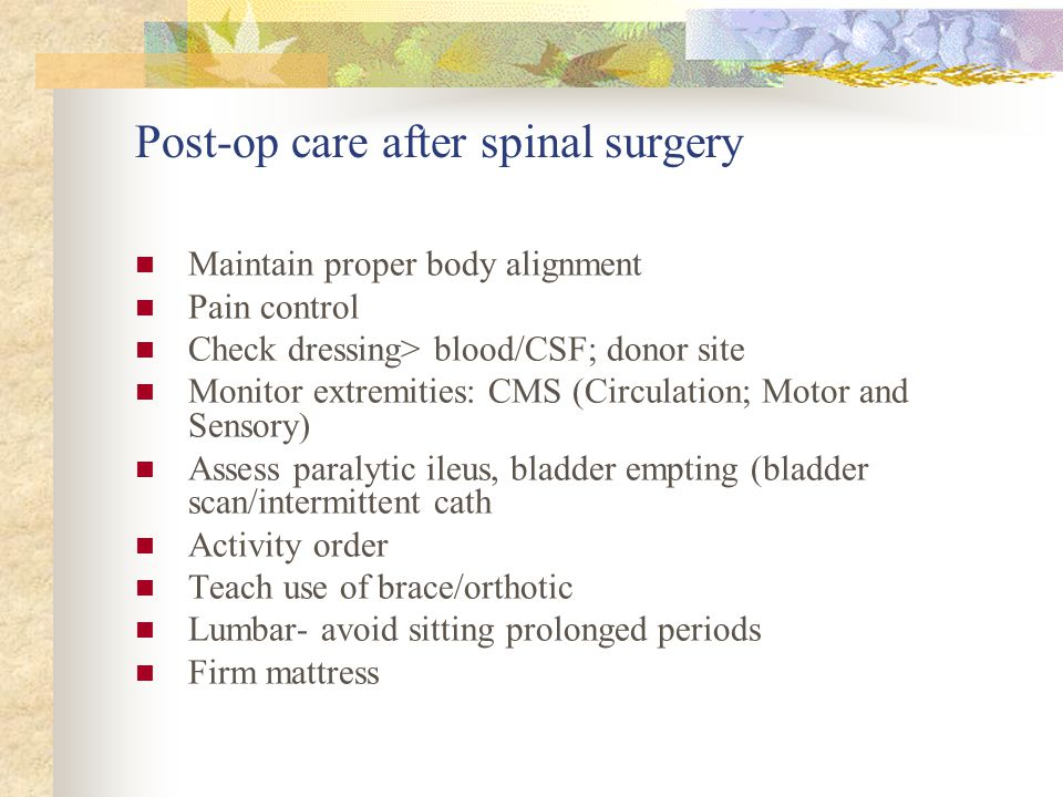 Post-op care after spinal surgery