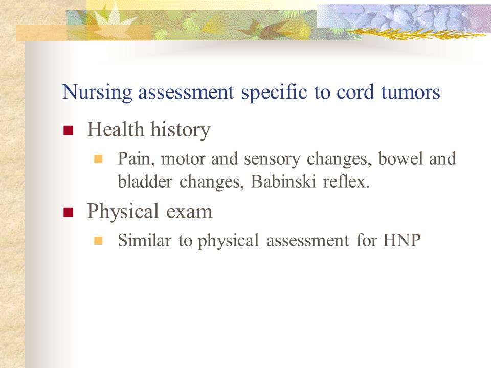 Nursing assessment specific to cord tumors