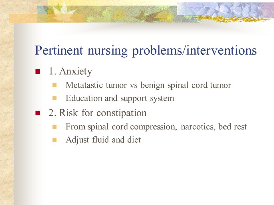 Pertinent nursing problems/interventions