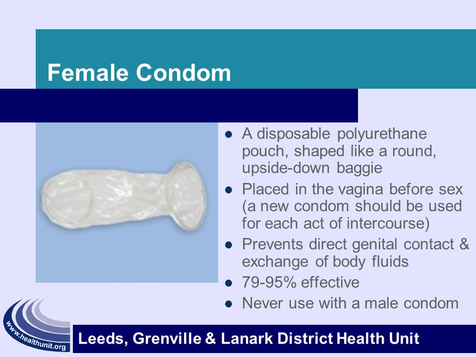 Female Condom A disposable polyurethane pouch, shaped like a round, upside-down baggie.