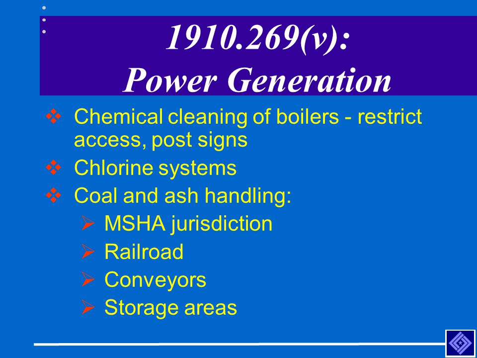1910.269(v): Power Generation Chemical cleaning of boilers - restrict access, post signs. Chlorine systems.