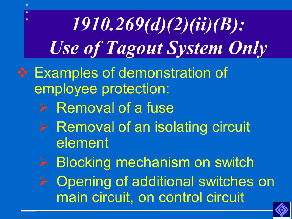 1910.269(d)(2)(ii)(B): Use of Tagout System Only