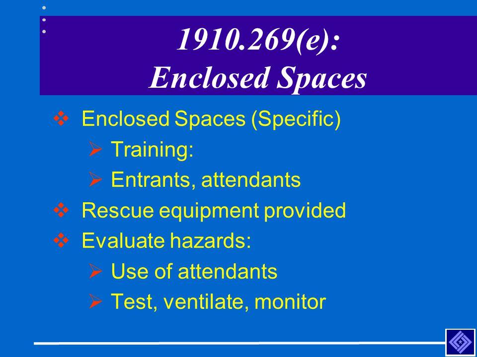 1910.269(e): Enclosed Spaces Enclosed Spaces (Specific) Training: