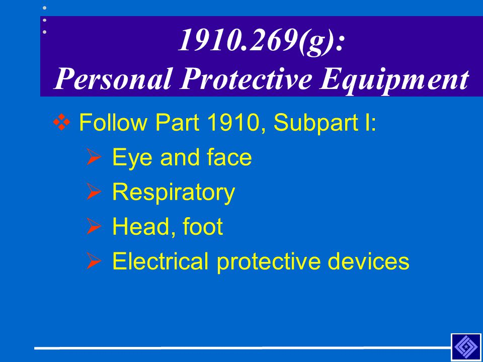 1910.269(g): Personal Protective Equipment