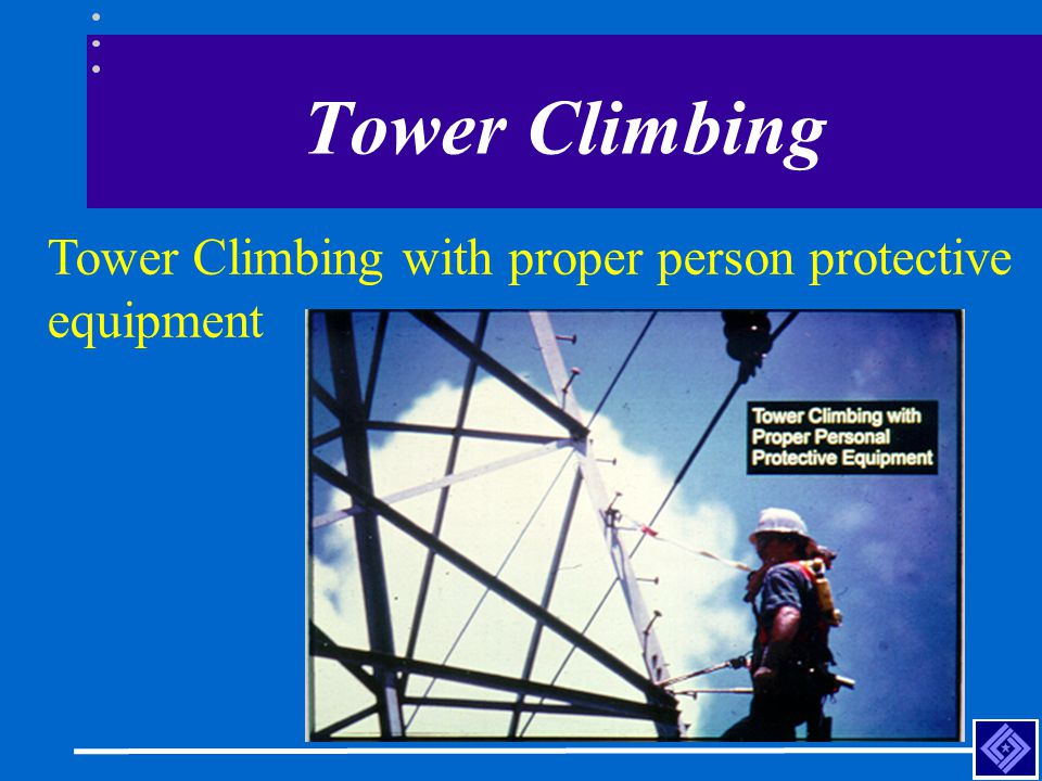 Tower Climbing Tower Climbing with proper person protective equipment
