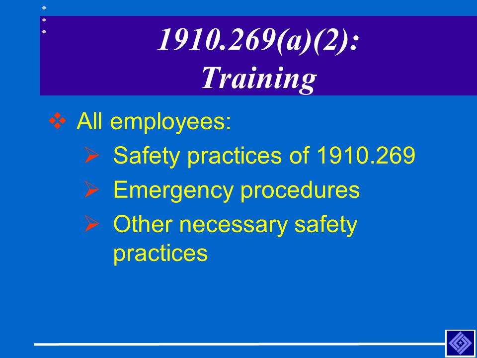 1910.269(a)(2): Training All employees: Safety practices of 1910.269