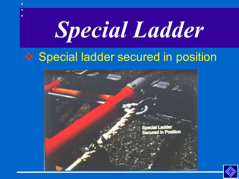 Special Ladder Special ladder secured in position