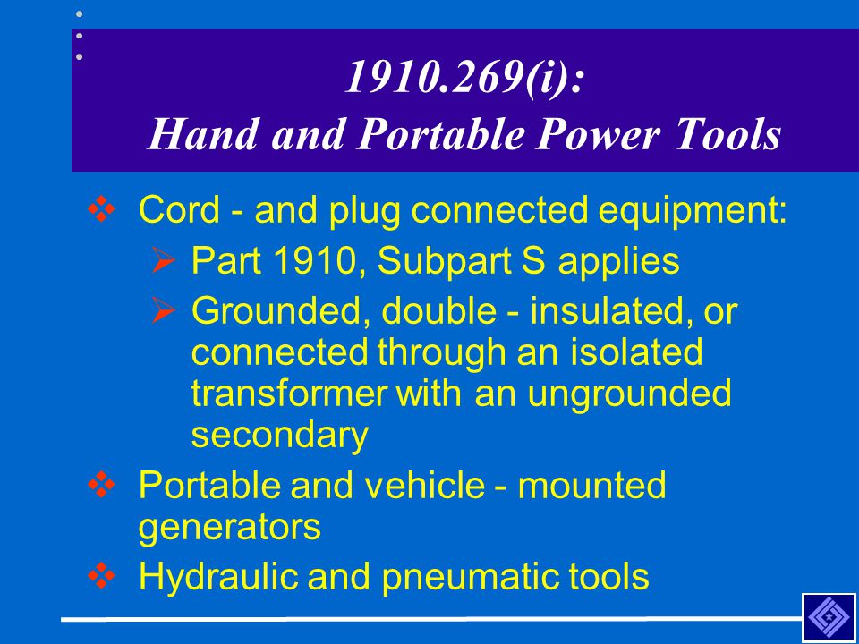 1910.269(i): Hand and Portable Power Tools