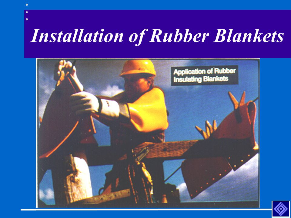 Installation of Rubber Blankets