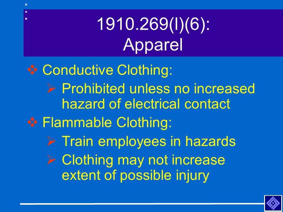 1910.269(l)(6): Apparel Conductive Clothing: