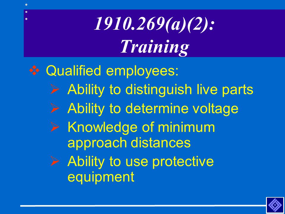 1910.269(a)(2): Training Qualified employees: