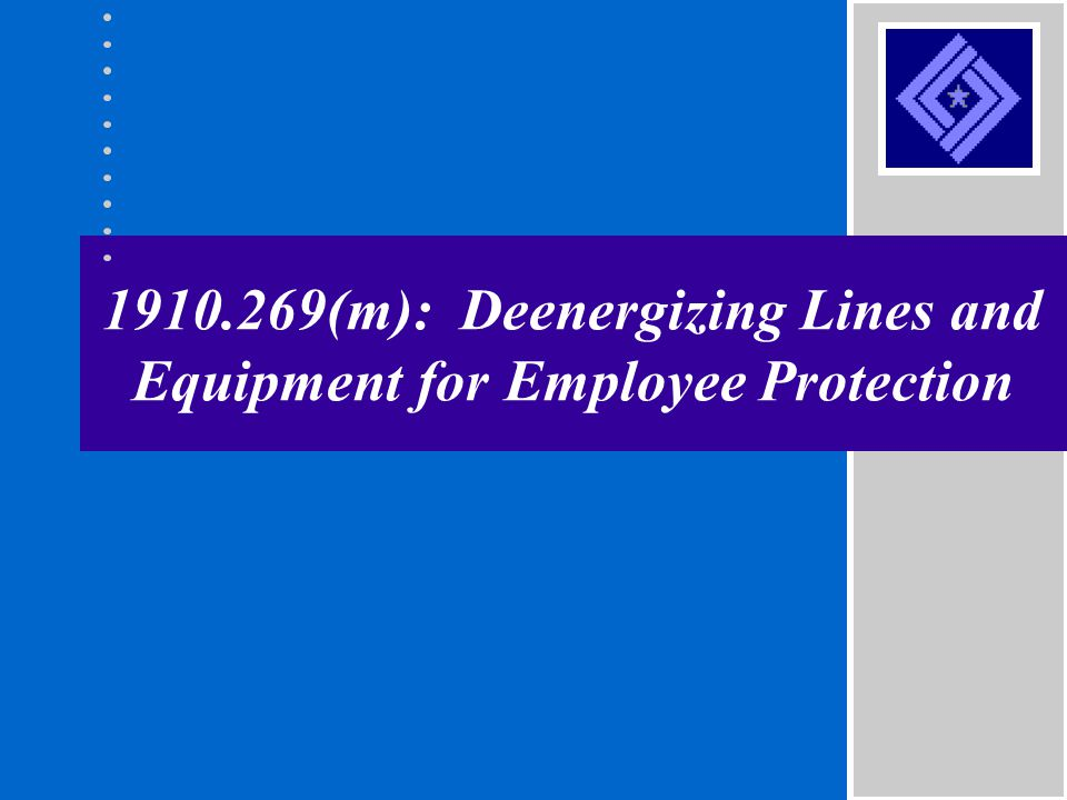 1910.269(m): Deenergizing Lines and Equipment for Employee Protection