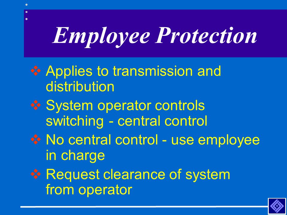 Employee Protection Applies to transmission and distribution