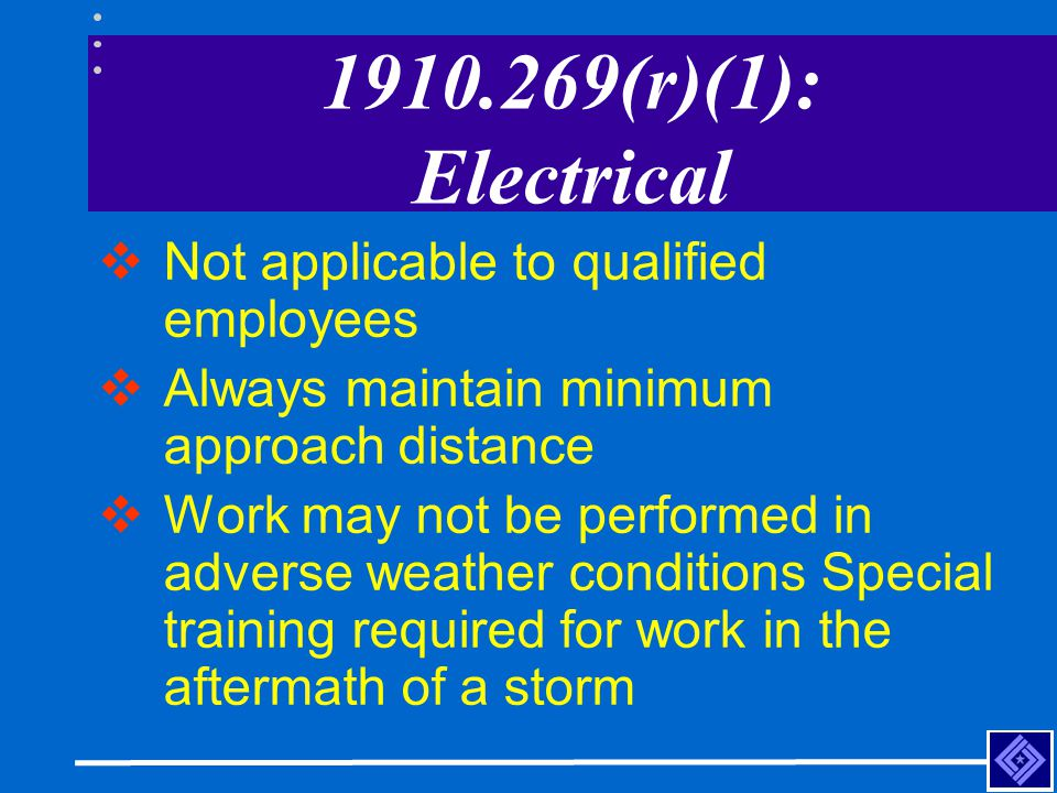 1910.269(r)(1): Electrical Not applicable to qualified employees