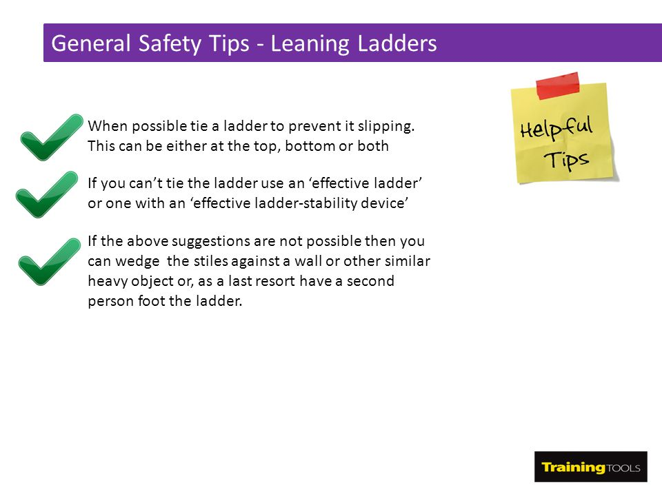 General Safety Tips - Leaning Ladders