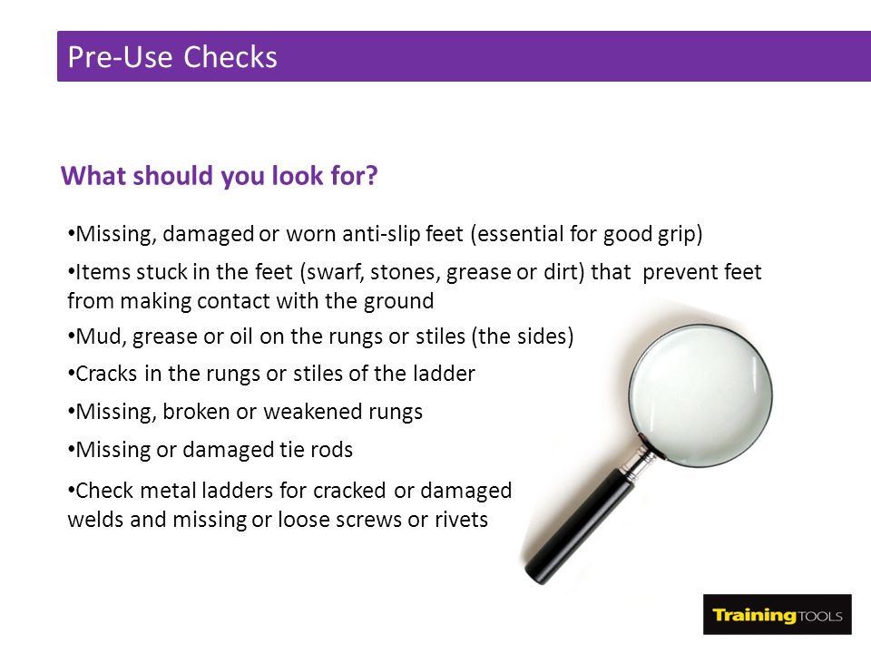 Pre-Use Checks What should you look for
