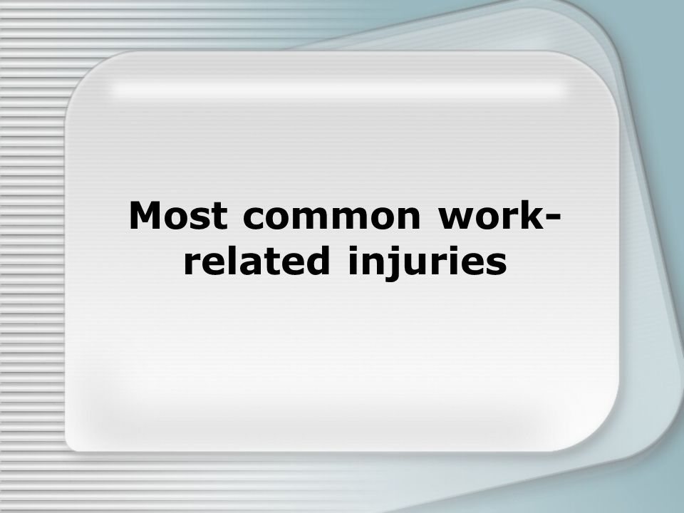 Most common work-related injuries