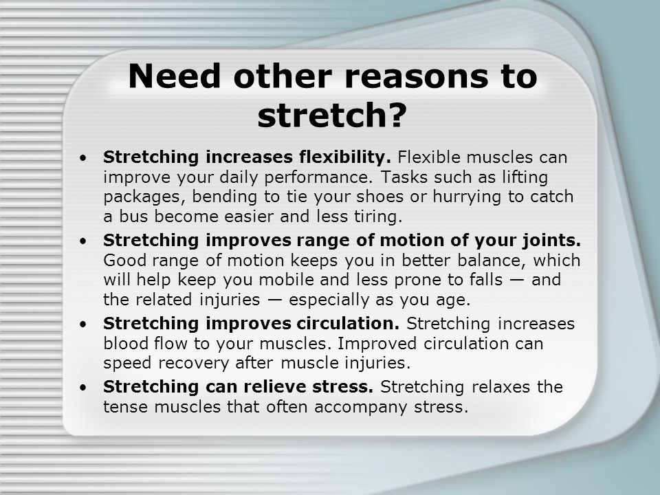 Need other reasons to stretch