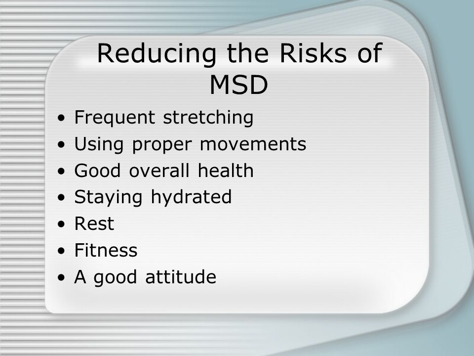 Reducing the Risks of MSD