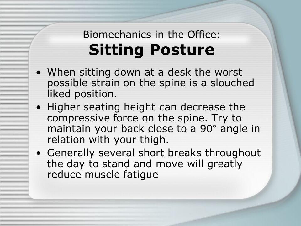 Biomechanics in the Office: Sitting Posture