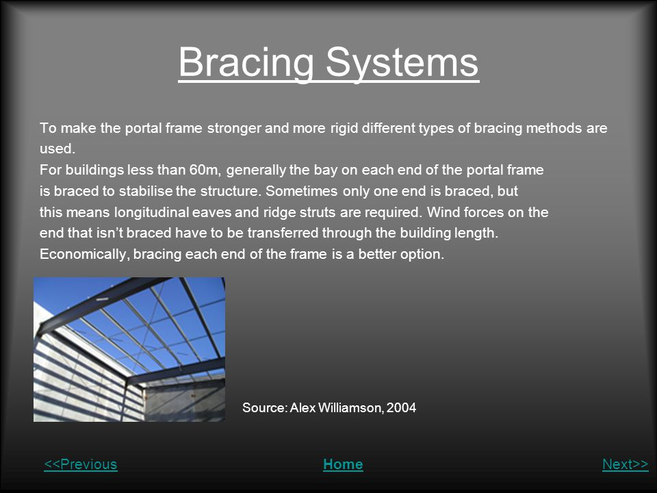 Bracing Systems To make the portal frame stronger and more rigid different types of bracing methods are.