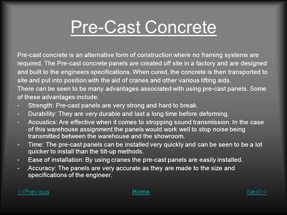 Pre-Cast Concrete Pre-cast concrete is an alternative form of construction where no framing systems are.