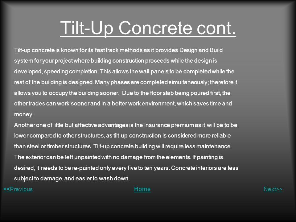 Tilt-Up Concrete cont. Tilt-up concrete is known for its fast track methods as it provides Design and Build.