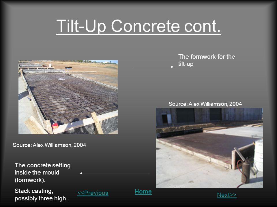 Tilt-Up Concrete cont. The formwork for the tilt-up