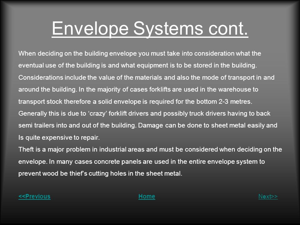 Envelope Systems cont. When deciding on the building envelope you must take into consideration what the.