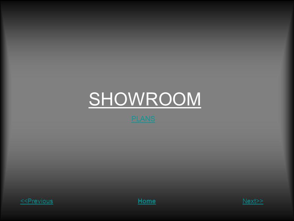 SHOWROOM PLANS <<Previous Home Next>>