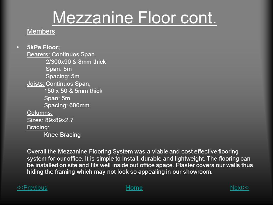 Mezzanine Floor cont. Members. 5kPa Floor; Bearers: Continuos Span. 2/300x90 & 8mm thick. Span: 5m.