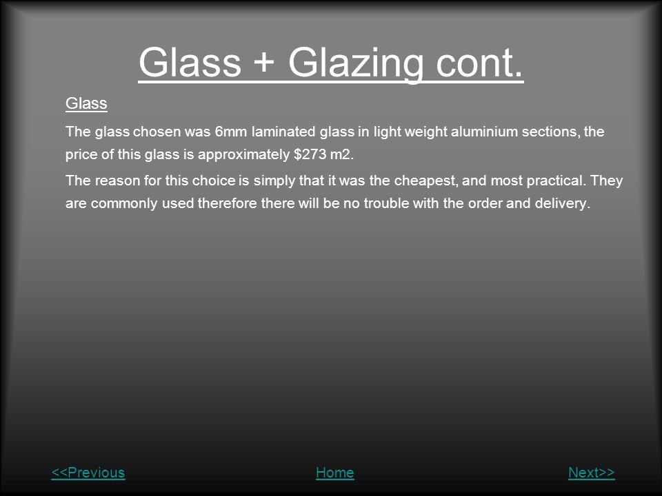 Glass + Glazing cont. Glass