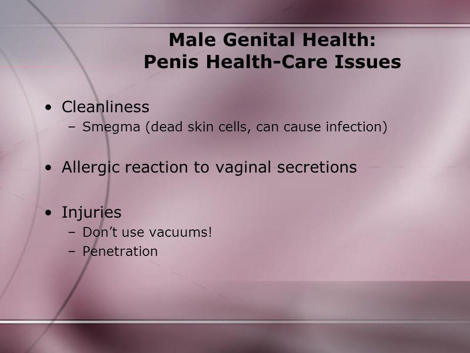 Male Genital Health: Penis Health-Care Issues