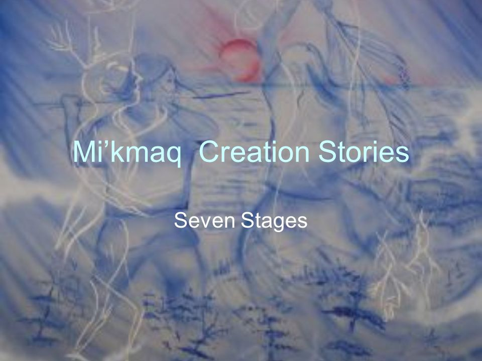 Mi'kmaq Creation Stories