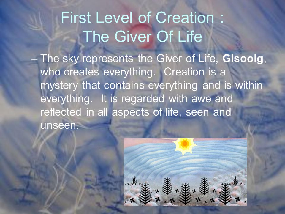 First Level of Creation : The Giver Of Life
