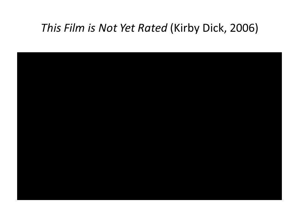 This Film is Not Yet Rated (Kirby Dick, 2006)