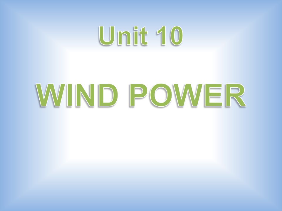 Unit 10 WIND POWER