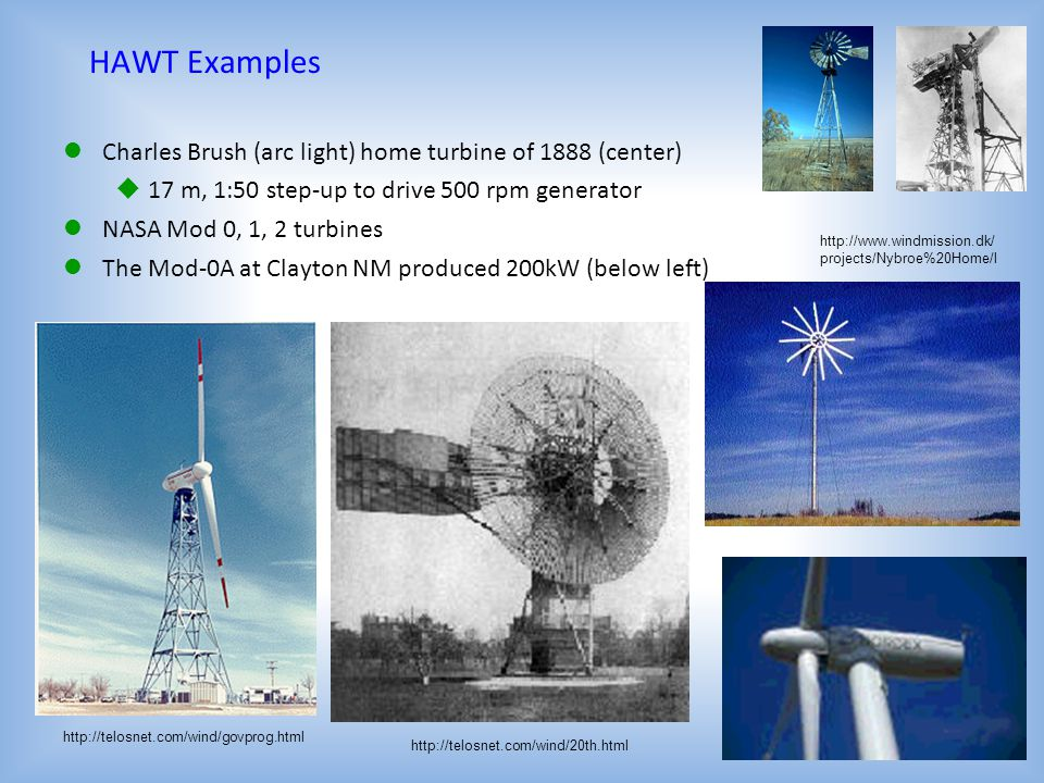 HAWT Examples Charles Brush (arc light) home turbine of 1888 (center)