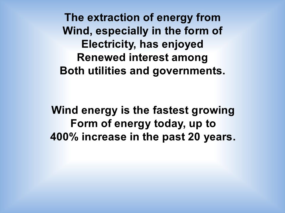 The extraction of energy from Wind, especially in the form of