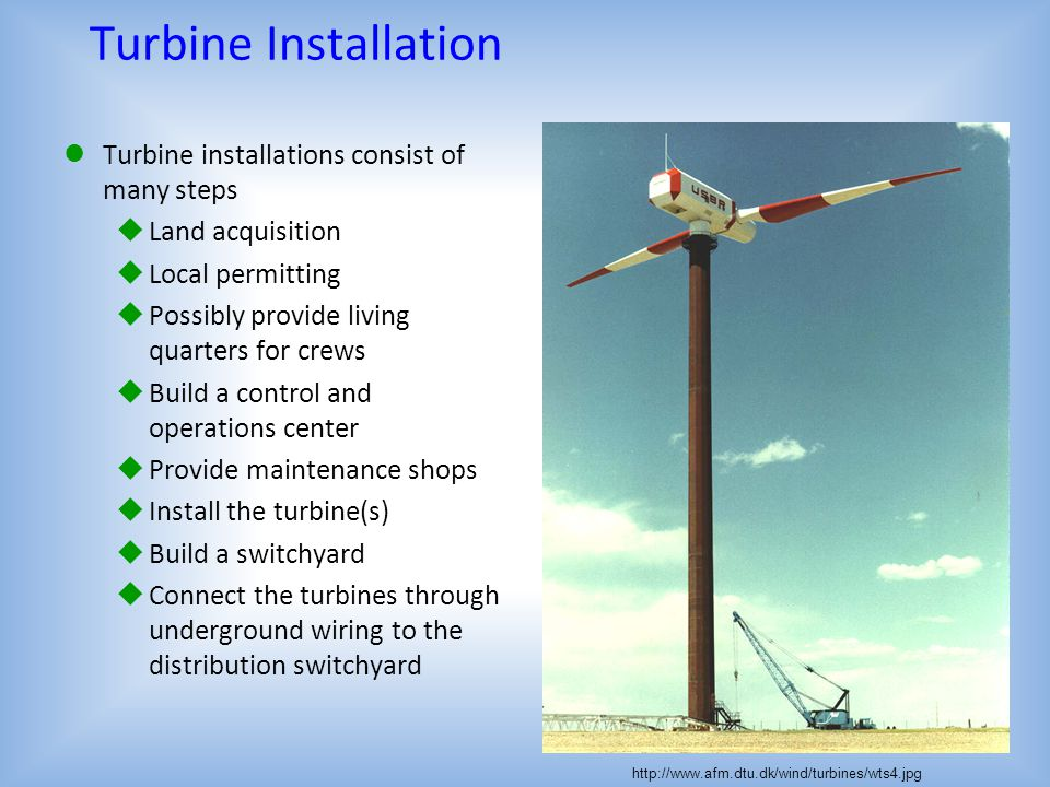 Turbine Installation Turbine installations consist of many steps